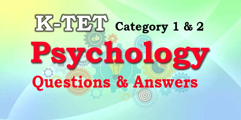 KTET | Category I | Category II | Psychology Questions & Answers | Part 7