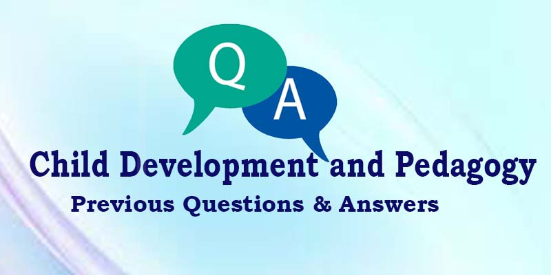 KTET   Psychology   Child Development and Pedagogy Previous Questions & Answers