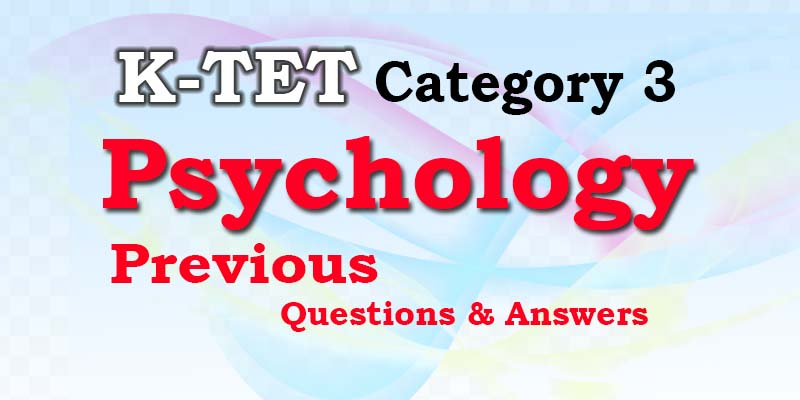 KTET | Psychology | Child Development and Pedagogy Previous Questions & Answers